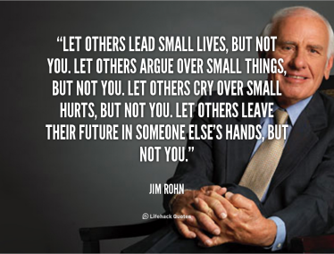 quote-jim-rohn-let-others-lead-small-lives-but-not-89420